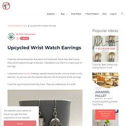 Upcycled Wrist Watch Earrings