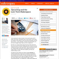 Upcycling and the Low-Tech Makerspace