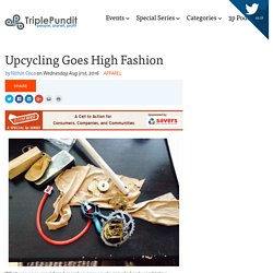 Upcycling Goes High Fashion