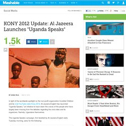 "KONY 2012 Update: Al Jazeera Launches ""Uganda Speaks"""