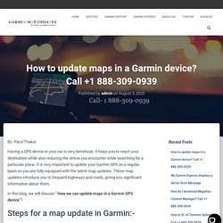 How to update maps in a Garmin device? Call +1 888-309-0939