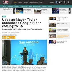Update: Mayor Taylor announces Google Fiber coming to SA
