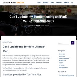 Can I update my Tomtom using an iPad? Call +1 888-309-0939