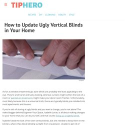 How to Update Ugly Vertical Blinds in Your Home