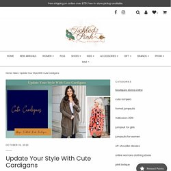 Update Your Style With Cute Cardigans