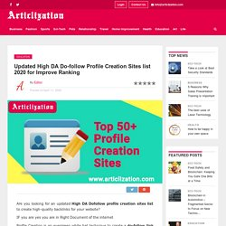 Updated High DA Do-follow Profile Creation Sites List 2020 for Improve Ranking-Articlization