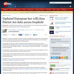 Updated European law will close Patriot Act data access loophole