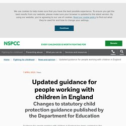 Updated guidance for people working with children in England