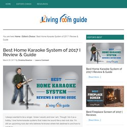 [Updated] Best Home Karaoke System of 2017