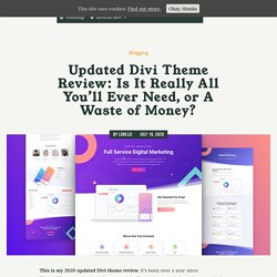 Updated Divi Theme Review: Is It Really All You'll Ever Need, or A Waste of Money? - Lorelei Web