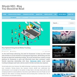 Stay Updated Using Social Media Tracking – Miyabi SEO – Blog You Should be Read