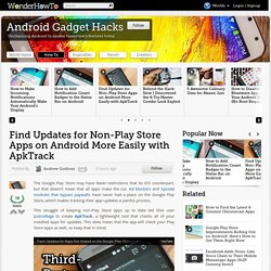 Find Updates for Non-Play Store Apps on Android More Easily with ApkTrack « Android Gadget Hacks