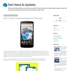 Dart 1.5 makes it easier to develop for the mobile web