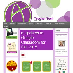 6 Updates to Google Classroom for Fall 2015