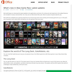 What's new in Xbox Game Pass: Latest updates - www.officecommsoffice