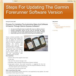 Steps For Updating The Garmin Forerunner Software Version: Process For Updating The Automotive Maps And Software Of Garmin Through Garmin Express Software?
