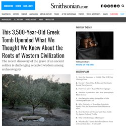 This 3,500-Year-Old Greek Tomb Upended What We Thought We Knew About the Roots of Western Civilization