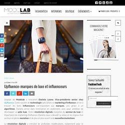 Upfluence: marques de luxe et influenceurs