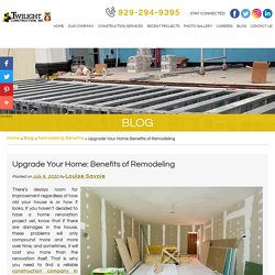 Upgrade Your Home: Benefits of Remodeling