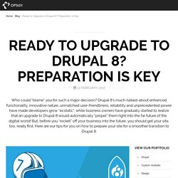 Ready to Upgrade to Drupal 8? Preparation Is Key