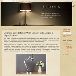 Cheap Table Lamps Sydney: Upgrade Your Interior With Cheap Table Lamps & Light Fixtures.