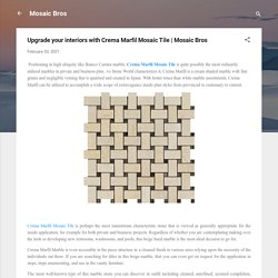 Upgrade your interiors with Crema Marfil Mosaic Tile