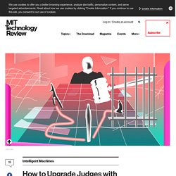 How to Upgrade Judges with Machine Learning - MIT Technology Review
