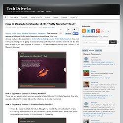 "How to Upgrade to Ubuntu 11.04 ""Natty Narwhal"" Easily"