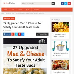 27 Upgraded Mac & Cheese To Satisfy Your Adult Taste Buds