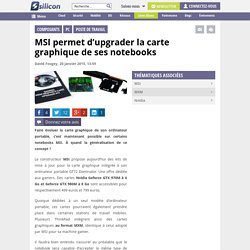 MSI permet d'upgrader la carte graphique de ses notebooks