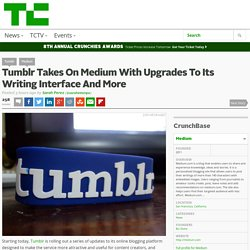Tumblr Takes On Medium With Upgrades To Its Writing Interface And More