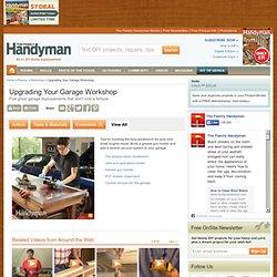 Upgrading Your Garage Workshop: The Family Handyman