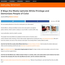 8 Ways the Media Upholds White Privilege and Demonizes People of Color
