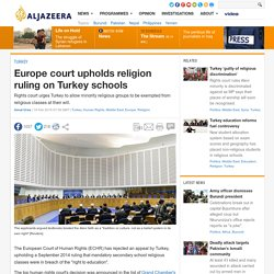 Europe court upholds religion ruling on Turkey schools