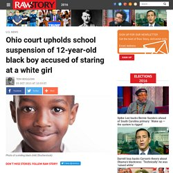 Ohio court upholds school suspension of 12-year-old black boy accused of star...