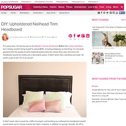 DIY: Upholstered Nailhead Trim Headboard