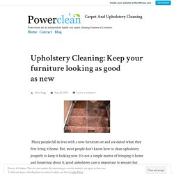 Upholstery Cleaning: Keep your furniture looking as good as new – Carpet And Upholstery Cleaning