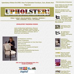 y Video Classes. How To Upholster/Reupholster Furniture, Cars, Boats, Slipcovers On DVD