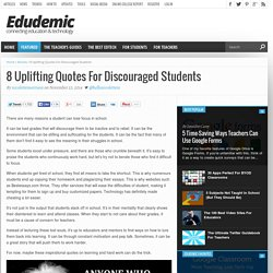 8 Uplifting Quotes For Discouraged Students