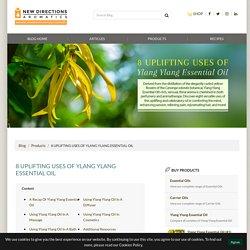 8 Uplifting Uses Of Ylang Ylang Essential Oil