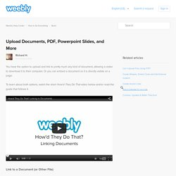 Upload Documents, PDF, Powerpoint Slides, and More