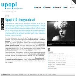 Upopi #15 : Images de soi