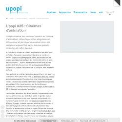 Upopi #35 : Cinémas d'animation