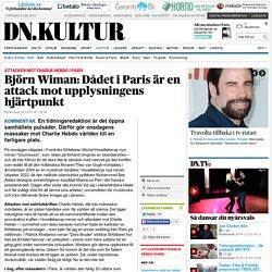 Björn Wiman: Dådet i Paris är en attack mot upplysningens hjärtpunkt