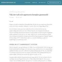 Välj rätt verb och uppmuntra komplex grammatik!