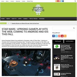 Star Wars : Uprising gameplay hits the web, coming to Android and iOS this fall