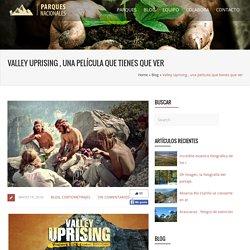 Valley Uprising , una película que tienes que ver