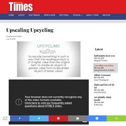 Upscaling Upcycling
