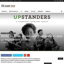 Starbucks lance sa web serie «Upstanders» pour un engagement sociétal