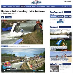 Upstream Wakeboarding Looks Awesome
